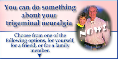 You Can Do Something About Trigeminal Neuralgia